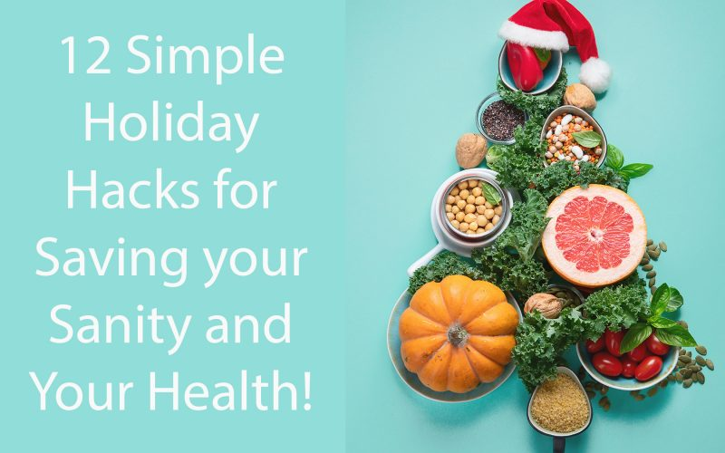 Carpathia's 12 Simple Holiday Hacks for Saving your Sanity and Your health!